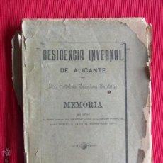 Libros antiguos: RESIDENCIA INVERNAL DE ALICANTE - DON ESTEBAN SÁNCHEZ SANTANA - 1889. Lote 164790681