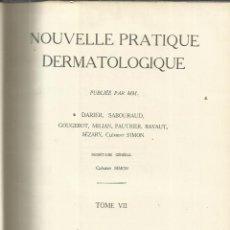 Libros antiguos: NOUVELLE PRATIQUE DERMATOLOGIQUE. DARIER, SABOURAD. MASSON ET CIE. ÉDITEURS. PARIS. 1936. TOMO VII. Lote 50050146
