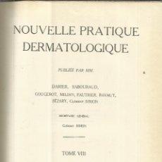Libros antiguos: NOUVELLE PRATIQUE DERMATOLOGIQUE. DARIER, SABOURAD. MASSON ET CIE. ÉDITEURS. PARIS. 1936. TOMO VIII. Lote 50050165