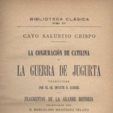 Libros antiguos: CAYO SALUSTIO CRISPO. LA CONJURACIÓN DE CATILINA Y LA GUERRA DE JUGURTA. MADRID, 1893. FS. Lote 49982846
