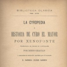 Libros antiguos: XENOFONTE. LA CYROPEDIA, O HISTORIA DE CYRO EL MAYOR. MADRID, 1895. FS. Lote 49983472