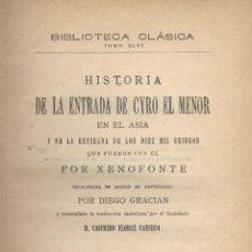 Libros antiguos: XENOFONTE. HISTORIA DE LA ENTRADA DE CYRO EL MENOR EN EL ASIA. MADRID, 1892. FS. Lote 49983627
