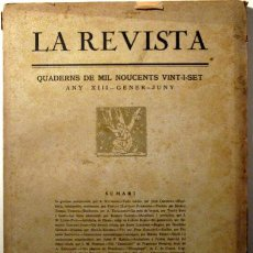 Libros antiguos: LA REVISTA. QUADERNS DE MIL NOUCENTS VINT-I-SET. ANY XIII- GENER-JUNY. Lote 62104784