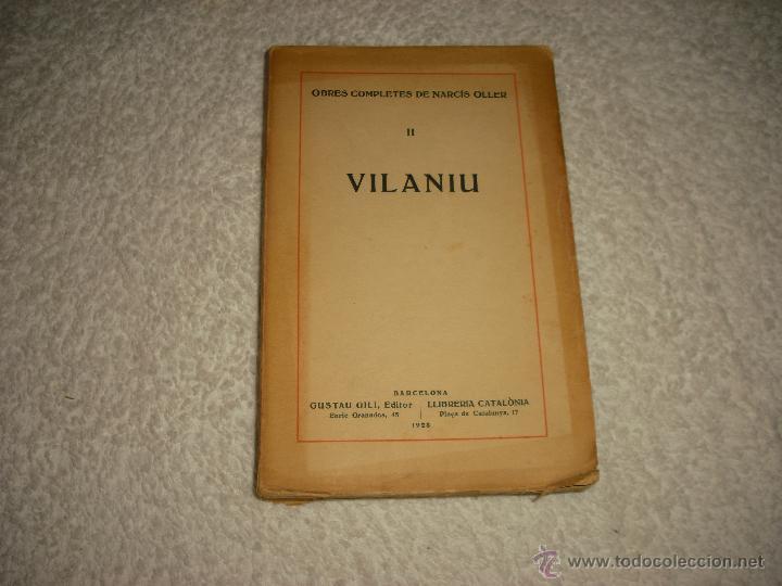 VILANIU . OBRES COMPLETES DE NARCIS OLLER 1928 , LIBRERIA CATALONIA . VOL II (Libros antiguos (hasta 1936), raros y curiosos - Literatura - Narrativa - Otros)