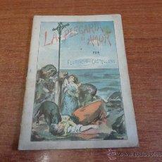 Libros antiguos: LA PLEGARIA DE AMOR POR FLORENCIO CASTELLANO. LA NOVELA POPULAR. PRIMERO DE LA COLECCION. Lote 50069736
