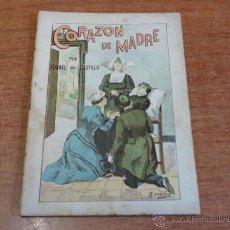 Libros antiguos: CORAZON DE MADRE POR RAFAEL DEL CASTILLO. LA NOVELA POPULAR. N.º 4 DE LA COLECCIÓN. Lote 50069832