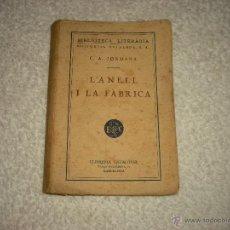 Libros antiguos: L' ANELL I LA FABRICA . C.A. JORDANA .LLIBRERIA CATALONIA. Lote 50077803