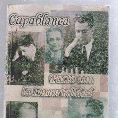 Libros antiguos: CAPABLANCA. PACTO CON LA INMORTALIDAD. GMF VIVIAN RAMON PITA. EDITORIAL DEPORTES. 2008. LA HABANA. Lote 50082949