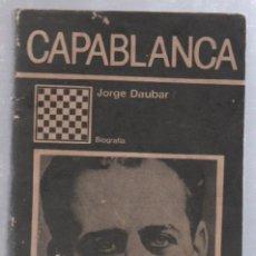 Libros antiguos: CAPABLANCA. JORGE DAUBAR. BIOGRAFIA. EDITORIAL CIENTIFICO TECNICA DE LA HABANA, CUBA. 1990. Lote 50083003