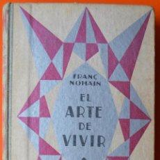 Libros antiguos: EL ARTE DE VIVIR - FRANC NOHAIN - EDITORIAL GUSTAVO GILI - 1ª EDICIÓN 1930 - MCMXXX. Lote 50086217