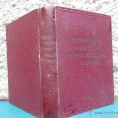 Libros antiguos: ELEMENTOS DE AGRICULTURA TÉCNICA INDUSTRIAL - BUSTINZA LACHIONDO, FLORENCIO. MADRID 1935. Lote 3484882