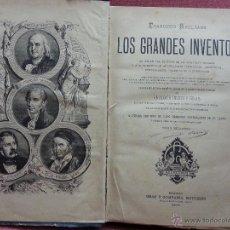 Libros antiguos: LOS GRANDES INVENTOS 1888- FRANCISCO REULEAUX. Lote 50098782