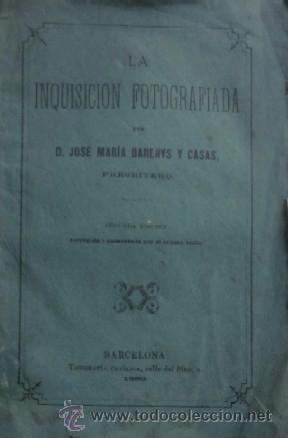 LA INQUISICION FOTOGRAFIADA - AÑO 1880 (Libros Antiguos, Raros y Curiosos - Historia - Otros)
