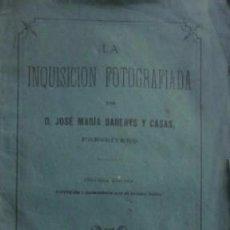 Libros antiguos: LA INQUISICION FOTOGRAFIADA - AÑO 1880. Lote 50104779