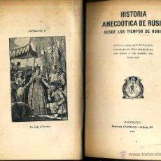 Libros antiguos: HISTORIA ANECDÓTICA DE RUSIA DESDE TIEMPOS DE RURIK (1915) . Lote 50106019