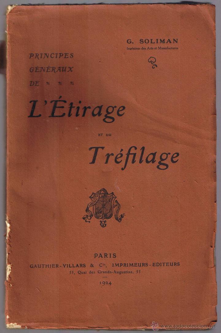 L'ETIRAGE ET DU TREFILAGE - G SOLIMAN - 1924 (Libros Antiguos, Raros y Curiosos - Bellas artes, ocio y coleccionismo - Otros)