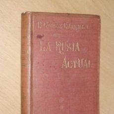 Libros antiguos: LA RUSIA ACTUAL- E. GÓMEZ CARRILLO 1906 GARNIER HNOS PARÍS. Lote 50122521