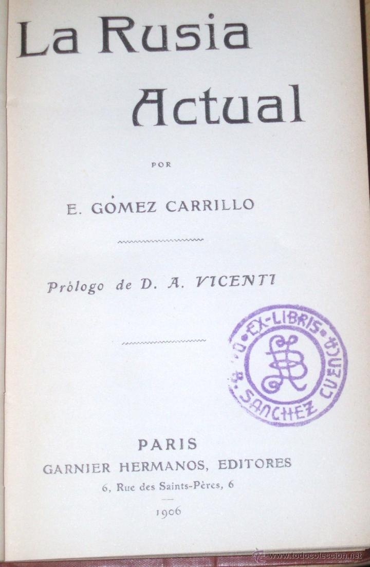 Libros antiguos: LA RUSIA ACTUAL- E. GÓMEZ CARRILLO 1906 GARNIER Hnos PARÍS - Foto 2 - 50122521