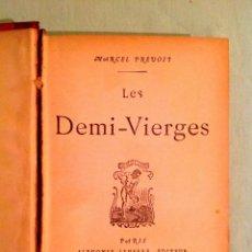 Libros antiguos: LIBRO EN FRANCES MARCEL PREVOST LES DEMI VIERGES ALPHONSE LEMERRE M DCCC XCV... Lote 50127031