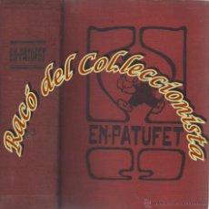 Libros antiguos: EN PATUFET, TOMO AÑO 1933 COMPLETO, ED. BAGUÑA, 1933. Lote 50137055