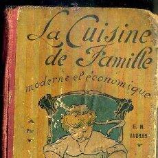 Libros antiguos: AUDRAN : LA CUISINE DE FAMILLE MODERNE ET ECONOMIQUE (BORNEMANN, PARIS, 1927) . Lote 50137693