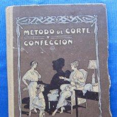 Libri antichi: MÉTODO DE CORTE Y CONFECCIÓN. ENCARNACIÓN OSÉS HIDALGO. 3ª EDICIÓN. MADRID, BARCELONA, 1915.. Lote 50148575