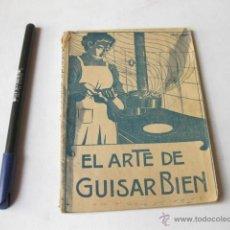 Libros antiguos: EL ARTE DE GUISAR BIEN POR CHAORI Y BARBER. MADRID 1913.. Lote 50151370