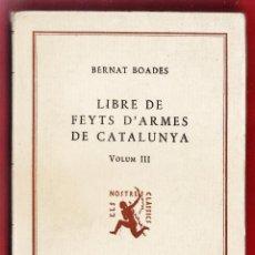 Libros antiguos: LIBRE DE FEYTS D'ARMES DE CATALUNYA - VOLUM III - BERNAT BOADES - ED. BARCINO - AÑO 1935. Lote 50157188