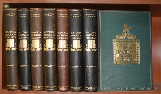 HISTORIA NACIONAL DE CATALUNYA. ROVIRA VIRGILI, ANTONI. 1922-1934. 7 (Libros Antiguos, Raros y Curiosos - Historia - Otros)