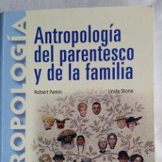 Libros antiguos: ANTROPOLOGIA DEL PARENTESCO Y DE LA FAMILIA / ROBERT PARKIN Y LINDA STONE. Lote 176925869
