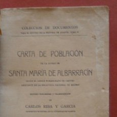 Libros antiguos: CARTA DE POBLACIÓN DE LA CIUDAD DE SANTA MARÍA DE ALBARRACÍN. CARLOS RIBA Y GARCIA. Lote 50207203