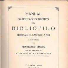 Libros antiguos: MANUAL GRÁFICO-DESCRIPTIVO DEL BIBLIÓFILO HISPANO-AMERICANO (1475-1850). TOMO VIII. REL-SAL. 1931. Lote 50215449