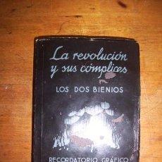 Libros antiguos: LA REVOLUCIÓN Y SUS CÓMPLICES : RECORDATORIO GRÁFICO DE BOLSILLO.../ PREFACIO POR EL CABALLERO AUDAZ. Lote 50244692
