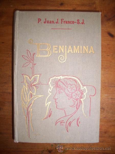 BENJAMINA : NOVELA / POR EL P. JUAN JOSÉ FRANCO, S.J. (Libros antiguos (hasta 1936), raros y curiosos - Literatura - Narrativa - Otros)