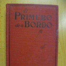 Libros antiguos: EL PRIMERO DE A BORDO - PETER B. KYNE 1927. Lote 50257430