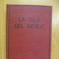 Libros antiguos: LA ISLA DEL DESEO. KYNE, PETER B. 1ª ED. 1936. Lote 50257515