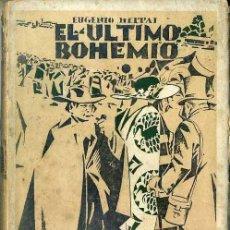 Libros antiguos: EUGENIO HELTAI : EL ÚLTIMO BOHEMIO (BABEL, 1923). Lote 50261577