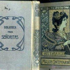 Libros antiguos: GARCIA LLANSO, POMÉS, B. DE WILSON, OPISSO : HISTORIA DE LA MUJER CONTEMPORÁNEA (BASTINOS, 1899) . Lote 50262061