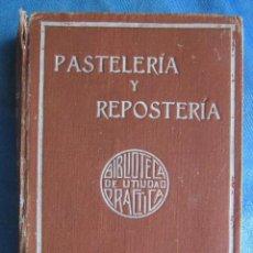 Libros antiguos: PASTELERÍA Y REPOSTERÍA FRANCESA Y ESPAÑOLA. POR P. R. MACOSTA. CASA EDITORIAL GARNIER, PARÍS, S/F.. Lote 191860580