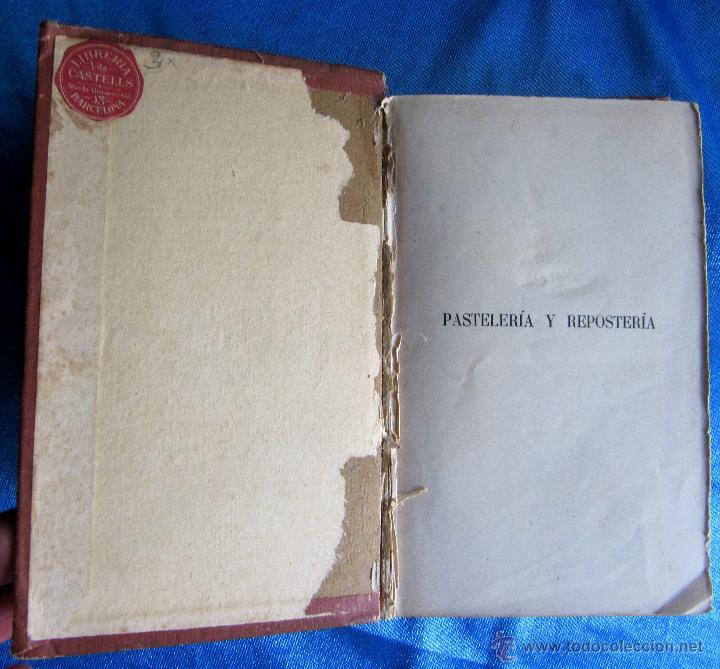 Libros antiguos: PASTELERÍA Y REPOSTERÍA FRANCESA Y ESPAÑOLA. POR P. R. MACOSTA. CASA EDITORIAL GARNIER, PARÍS, S/F. - Foto 2 - 50291376