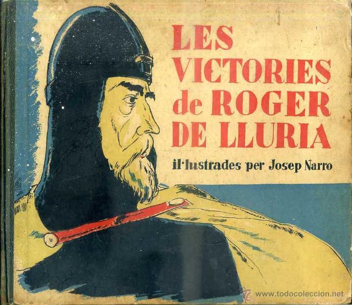 LES VICTORIES DE ROGER LE LLURIA -IL.LUSTRADES PER JOSEP NARRO (CATALONIA, C. 1930) EN CATALÁN. (Libros Antiguos, Raros y Curiosos - Literatura Infantil y Juvenil - Otros)