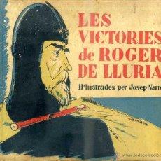 Libros antiguos: LES VICTORIES DE ROGER LE LLURIA -IL.LUSTRADES PER JOSEP NARRO (CATALONIA, C. 1930) EN CATALÁN.. Lote 50306087