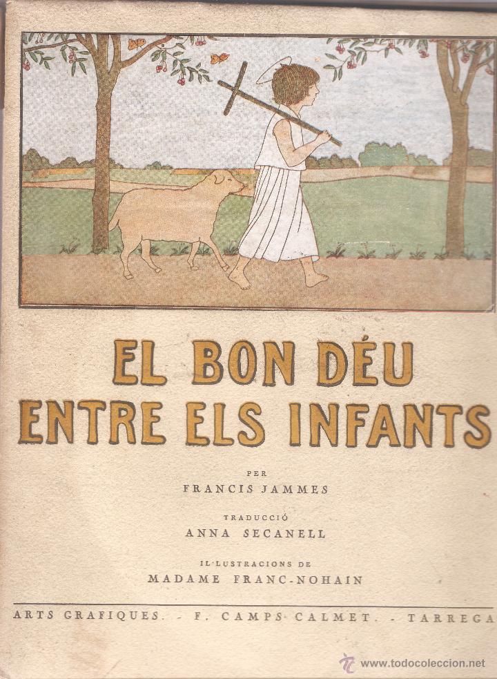 EL BON DÉU ENTRE ELS INFANTS - FRANCIS JAMMES - F. CAMPS CALMET - TÁRREGA 1936 - EN CATALÁN. (Libros Antiguos, Raros y Curiosos - Literatura Infantil y Juvenil - Otros)
