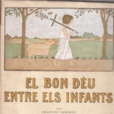 Libros antiguos: EL BON DÉU ENTRE ELS INFANTS - FRANCIS JAMMES - F. CAMPS CALMET - TÁRREGA 1936 - EN CATALÁN.. Lote 50307904