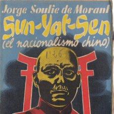 Libros antiguos: SUN YAT-SEN, DE JORGE SOULIE DE MORANT. (ED. DÉDALO, BIBLIOTECA PRISMA, 1932). Lote 50334015