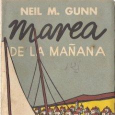 Libros antiguos: MAREA DE LA MAÑANA, DE NEIL M. GUNN. (ED. DÉDALO, SELECCIÓN LITERARIA, 1933). Lote 50334057