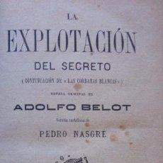 Libros antiguos: LA EXPLOTACION DEL SECRETO - EDITORIAL COSMOS 1886. Lote 50344433