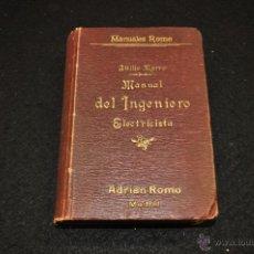 Libros antiguos: MANUAL DEL INGENIERO ELECTRICISTA - ATTILIO MARRO - ADRIAN ROMO, EDITOR, AÑO 1909. Lote 50361685