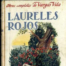 Libros antiguos: VARGAS VILA : LAURELES ROJOS (SOPENA, C. 1930) . Lote 50365774