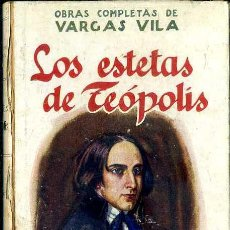 Libros antiguos: VARGAS VILA : LOS ESTETAS DE TEÓPOLIS (SOPENA, C. 1930) . Lote 50365791